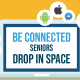 Be connected drop in space