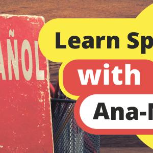 Learn-Spanish-with-Ana-Maria