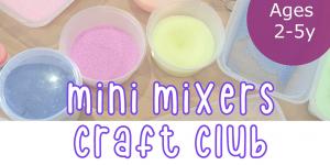 Mini Mixer Craft Club