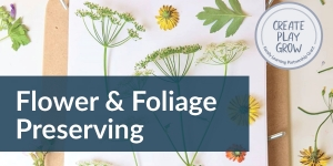Flower and Foliage Preserving