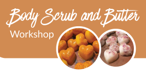 body scrub and butter workshop