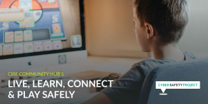 Live, Learn, Connect & Play Safely Online Parenting Workshop