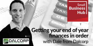 Getting your end of year finances in order with Dale from Dalcorp