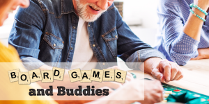 Board Games and Buddies